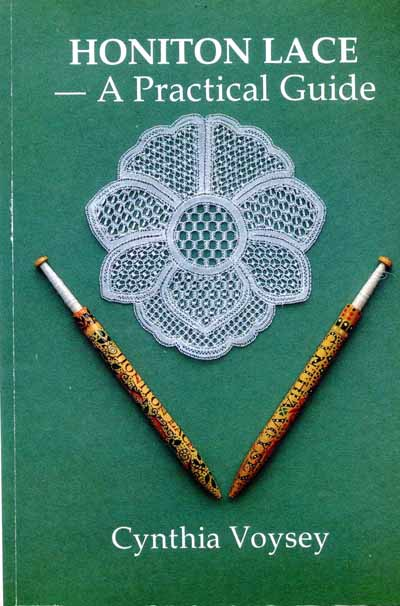 Honiton Lace - A Practical Guide by Cynthia Voysey