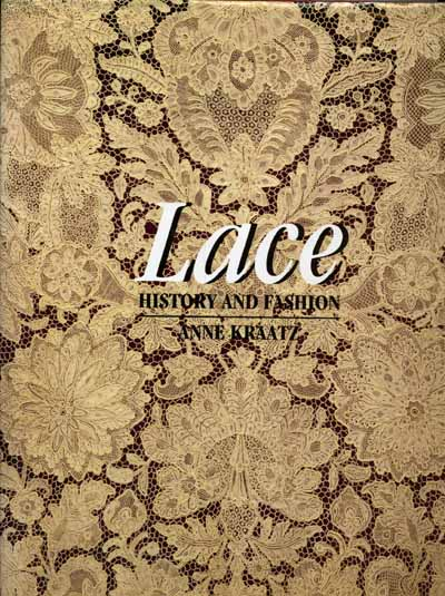 Lace History and Fashion by Anne Kraatz