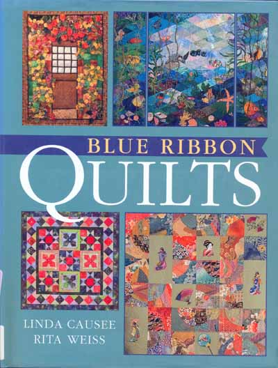 Blue Ribbon Quilts by Linda Causee und Rita Weiss