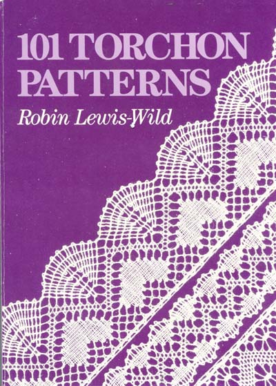 101 Torchon Patterns by Robin Lewis-Wild