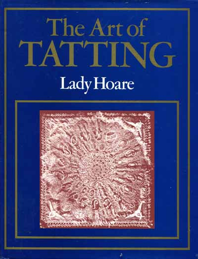 The Art of Tatting von Lady Hoare   (Reprint)