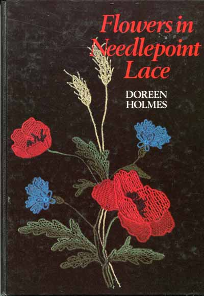 Flowers in Needlepoint Lace by Doreen Holmes