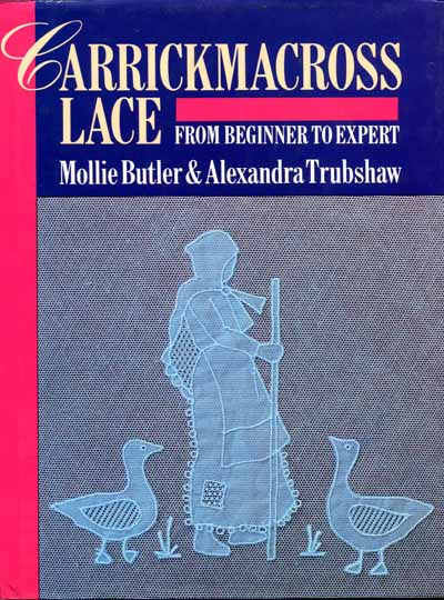 Carrickmacross Lace by Mollie Butler a Alexandra Tubshaw