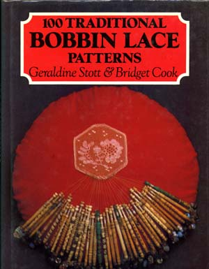 100 Traditional Bobbin Lace Patterns G. Stott a. B. Cook