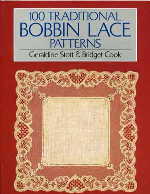 100 Traditional Bobbin Lace Patterns by Geraldine Stott and Bridget