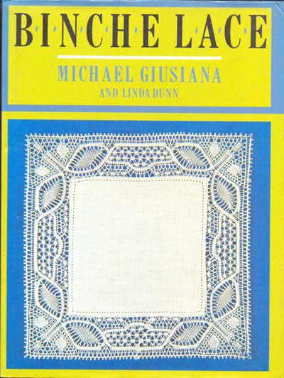 Binche Lace by Michael Giusiana and Linda Dunn