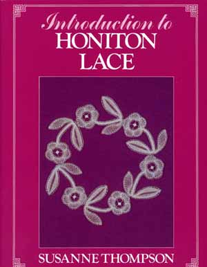 Introduction to Honiton Lace by Susanne Thompson