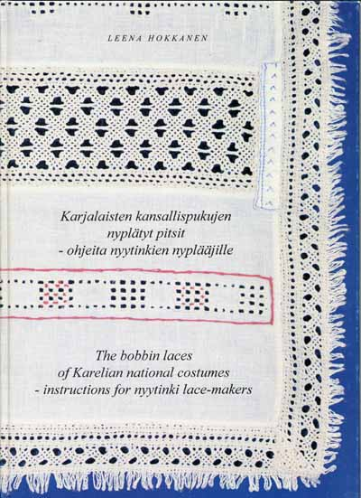 The Bobbin Laces of Karelian National Costumes - Instructions for Nyytinki Lace-Makers