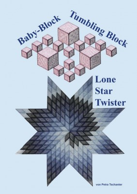 Baby-Block/Tumbling Block und Lone Star Twister von Petra Tschanter