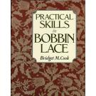 Practical Skills in Bobbin Lace by Bridget M. Cook